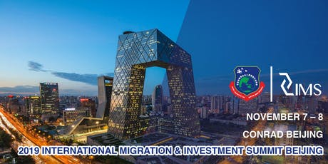 2019 INTERNATIONAL MIGRATION & INVESTMENT SUMMIT BEIJING tickets