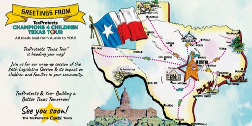 The TexProtects Texas Tour: All roads lead from Austin to YOU! 86th Legislative Session Wrap-up