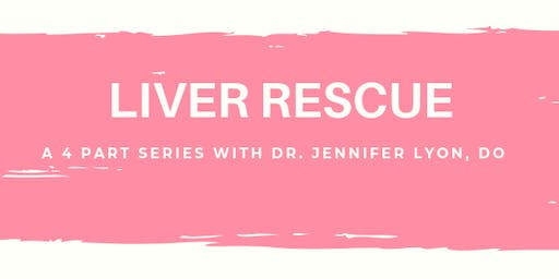 Liver Rescue: Healing from the Inside Out with Dr. Jennifer Lyon, DO