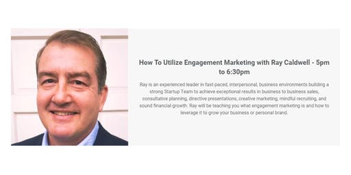 How To Utilize Engagement Marketing with Ray Caldwell