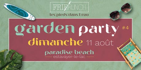 Fribrunch - Garden Party #4  / 11.08.19 / Estavayer billets