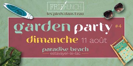 Fribrunch - Garden Party #4  / 11.08.19 / Estavayer Tickets
