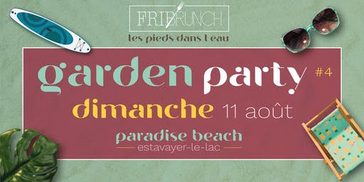 Fribrunch - Garden Party #4  / 11.08.19 / Estavayer