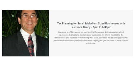 Tax Planning for Small & Medium Sized Businesses with Lawrence Danny tickets