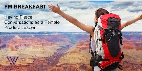 June PM Breakfast: Having Fierce Conversations as a Female Product Leader tickets