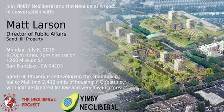 YIMBY Neoliberal July Meeting: Meet Matt Larson, Vallco Mall developer tickets