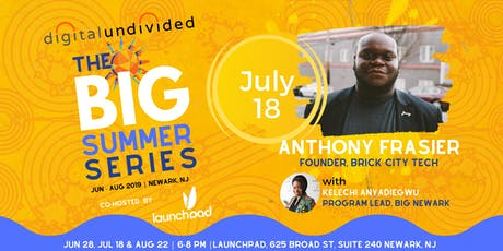 digitalundivided Presents The BIG Summer Series (Co-hosted by Launch Pad) - July 2019 tickets
