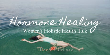 Women's Wellness Talk - How to Heal Hormones & Empower Your Cycle Naturally tickets