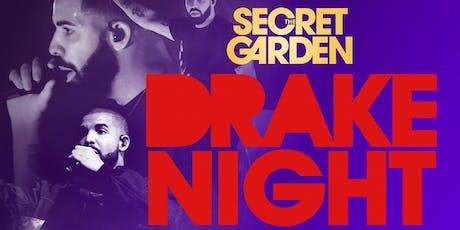 The Secret Garden Presents ...... DRAKE NIGHT!! tickets