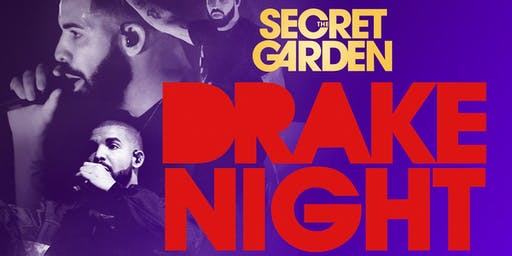 The Secret Garden Presents ...... DRAKE NIGHT!!