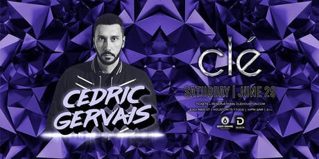 Cedric Gervais / Saturday June 29th / Clé tickets