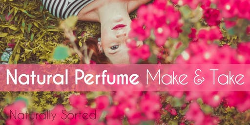 Natural Perfume Make & Take