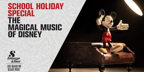 School Holiday Special - The Magical Music of Disney tickets