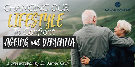 Changing our Lifestyle to confront Ageing and Dementia by Dr. James Chin tickets