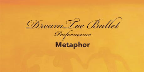 Metaphor by DreamToe Ballet tickets