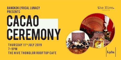 Bangkok Lyrical Lunacy presents Cacao Ceremony  tickets
