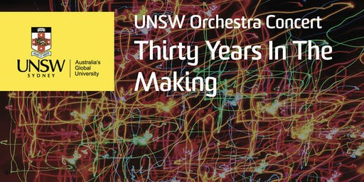 UNSW Orchestra Concert: 30 Years In The Making