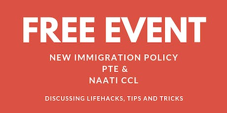 FREE event on new Immigration policy, PTE and NAATI CCL lifehacks tickets