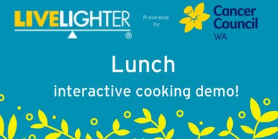 LiveLighter Lunch – with interactive cooking demo!