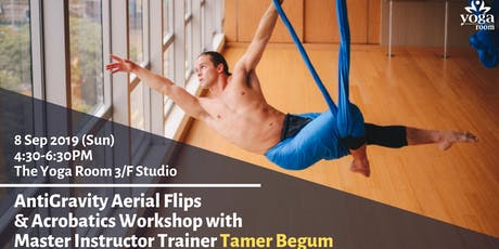 AntiGravity Aerial Flips & Acrobatics Workshop with Master Instructor Trainer Tamer Begum tickets