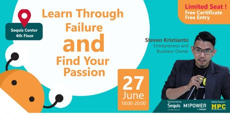 Learn Through Failure and Find Your Passion tickets