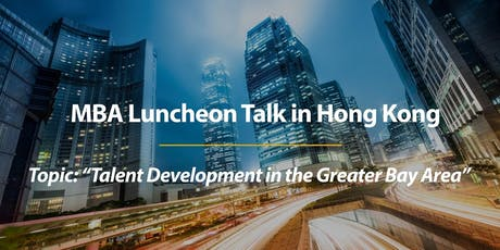 CUHK MBA Luncheon Talk in Hong Kong tickets