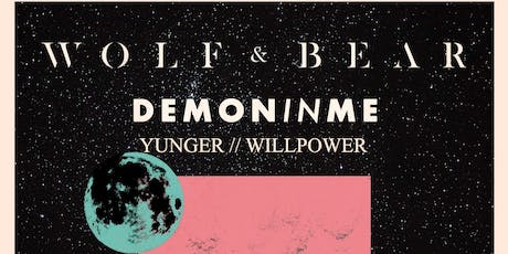 The Shire Presents: Wolf & Bear / Demon in Me  / Yunger /  Willpower tickets