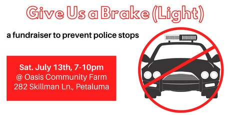 """Give Us a Brake"" Light: a Fundraiser tickets"