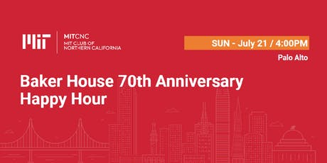 Baker House 70th Anniversary Happy Hour tickets