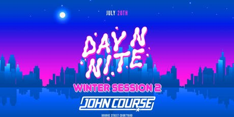 Day N Nite Winter Sessions 2 Feat John Course tickets