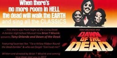 AUDITIONS Tony Orlando and Dawn of the Dead: That 70s Zombie Musical! tickets