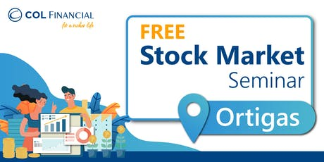 [COL ORTIGAS] Building Wealth Through Stock Market Investing tickets