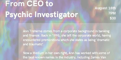 From CEO to Psychic Investigator, a talk by Ann Treherne