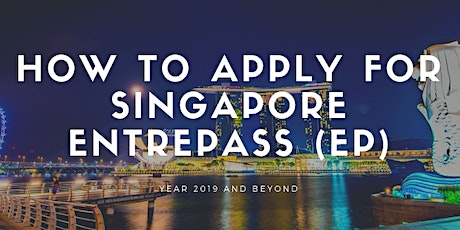 How to Apply for Singapore's EntrePass Card with 100% Success Rate tickets
