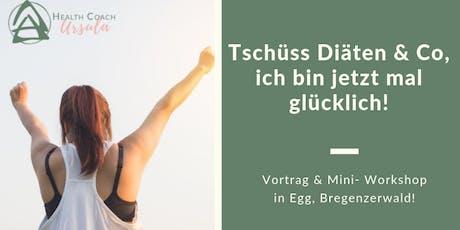 Tschüss Diäten & Co, ich bin dann mal glücklich! Vortrag & Mini-Workshop! Tickets