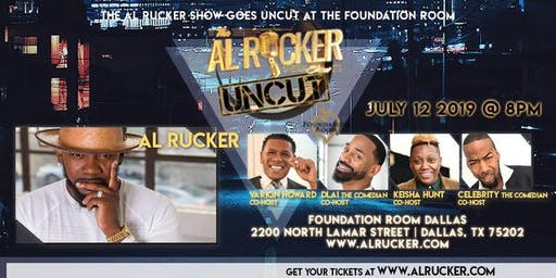 Fri. July 12th: The Al Rucker Show: Uncut! LIVE in Dallas