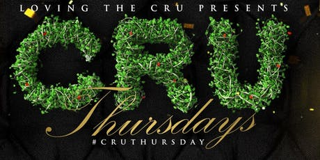 """Loving The CRU Presents"" CRU Thursdays tickets"