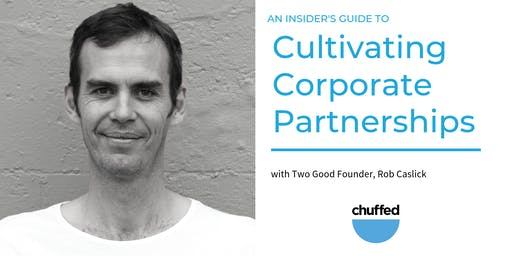 An Insider's Guide to Cultivating Corporate Partnerships (Adelaide)