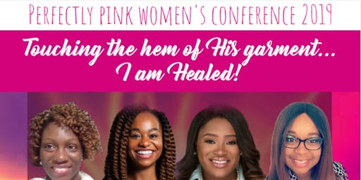 Perfectly Pink Women's Conference 2019- Touching the Hem of His Garment...