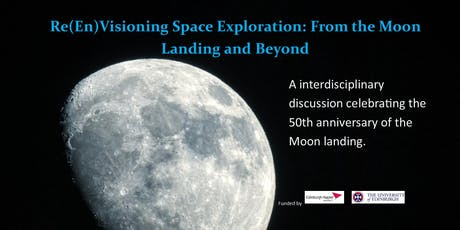 Re(En)Visioning Space Exploration: From the Moon Landing and Beyond tickets