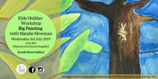 Big Painting with Natalie Newman - Kids School Holiday Art Program - 3rd July 2019