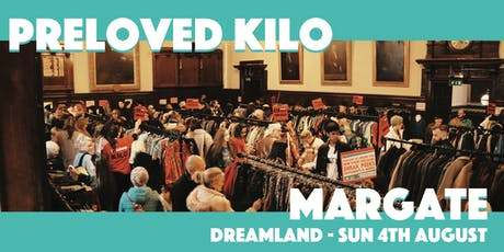 Margate  Preloved Vintage Kilo tickets