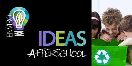 Enviro IDEAS AfterSchool tickets