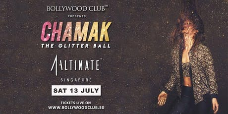 CHAMAK The Glitter Ball  @ Altimate | Bollywood Night | 13th July tickets