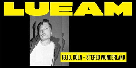 LUEAM + Support: DENIS | Köln  Tickets
