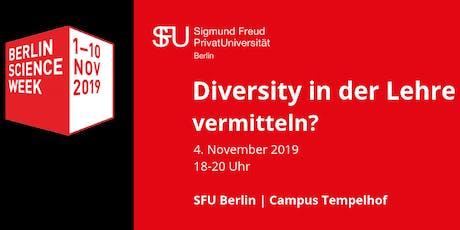 Berlin Science Week 2019 | Diversity in der Lehre vermitteln? Tickets