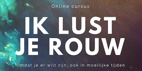 Ik lust je rouw - online cursus tickets