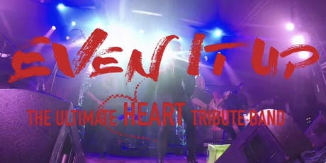 Even It Up - HEART Tribute Band tickets