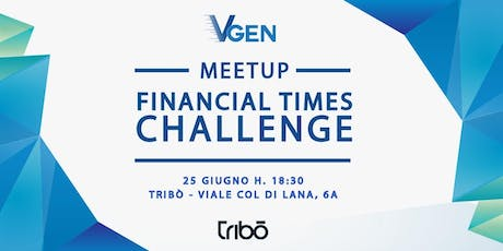 VGen Meetup: Financial Times Challenge tickets