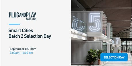 Plug and Play Smart Cities - Batch 2 Selection Day billets